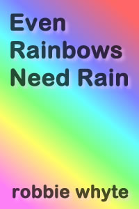 Even Rainbows Need Rain Cover